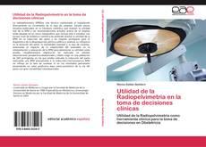 Capa do livro de Utilidad de la Radiopelvimetría en la toma de decisiones clínicas