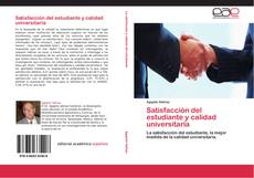 Bookcover of Satisfacción del estudiante y calidad universitaria