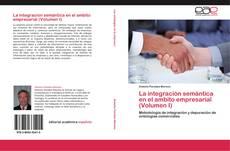 Capa do livro de La integración semántica  en el ambito empresarial (Volumen I)