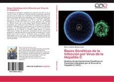Bookcover of Bases Genéticas de la Infección por Virus de la  Hepatitis C
