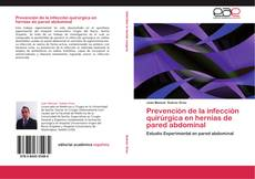 Couverture de Prevención de la infección quirúrgica en hernias de pared abdominal