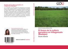 Couverture de El léxico de la cultura ganadera en Villagonzalo (Badajoz)