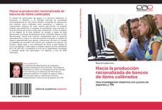 Portada del libro de Hacia la producción racionalizada de bancos de ítems calibrados