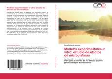 Modelos experimentales in vitro: estudio de efectos de microcistinas的封面