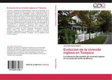 Portada del libro de Evolucion de la vivienda inglesa en Tampico