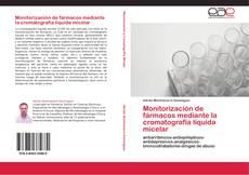 Portada del libro de Monitorización de fármacos mediante la cromatografía líquida micelar