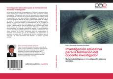 Portada del libro de Investigación educativa para la formación del docente investigador