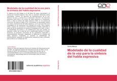 Bookcover of Modelado de la cualidad de la voz para la síntesis del habla expresiva