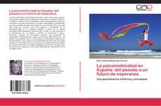 Portada del libro de La psicomotricidad en España: del pasado a un futuro de esperanza