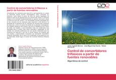 Portada del libro de Control de convertidores trifásicos a partir de fuentes renovables