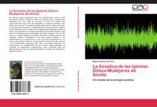 Bookcover of La Acústica de las Iglesias Gótico-Mudéjares de Sevilla.