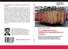 Copertina di T3, progesterona y eficiencia reproductiva en cerdas