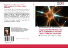 Portada del libro de Reguladores intrínsecos de la autorenovación en células madre neurales