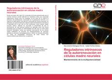 Обложка Reguladores intrínsecos de la autorenovación en células madre neurales