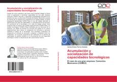 Copertina di Acumulación y socialización de capacidades tecnológicas