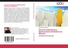 Couverture de Conservadurismo y Democracia Cristiana en  México