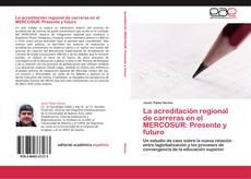 Portada del libro de La acreditación regional de carreras en el MERCOSUR: Presente y futuro