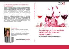 Bookcover of La divulgación de análisis sensorial de vinos en soporte web