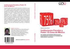 Portada del libro de Instituciones Fiscales y Poder: El Caso de México