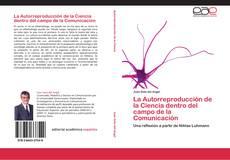 Portada del libro de La Autorreproducción de la Ciencia dentro del campo de la Comunicación