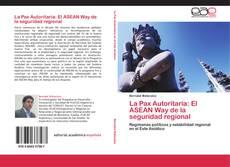 Portada del libro de La Pax Autoritaria: El ASEAN Way de la seguridad regional