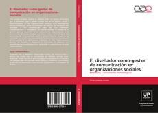 Обложка El diseñador como gestor de comunicación en organizaciones sociales