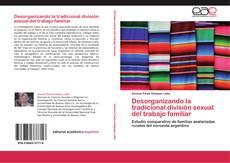 Portada del libro de Desorganizando la tradicional división sexual del trabajo familiar