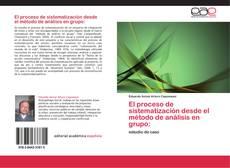 Обложка El proceso de sistematización desde el método de análisis en grupo: