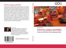 Bookcover of Infancia, juego y pantallas