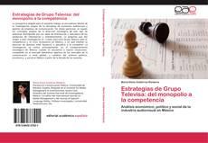 Portada del libro de Estrategias de Grupo Televisa: del monopolio a la competencia