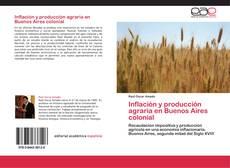 Portada del libro de Inflación y producción agraria en Buenos Aires colonial
