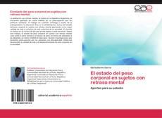 Bookcover of El estado del peso corporal en sujetos con retraso mental