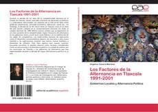 Portada del libro de Los Factores de la Alternancia en Tlaxcala 1991-2001