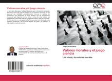 Couverture de Valores morales y el juego ciencia