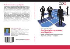 Portada del libro de Perfil administrativo vs. perfil político