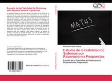 Copertina di Estudio de la Fiabilidad de Sistemas con Reparaciones Pospuestas