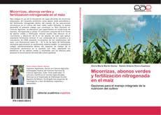 Portada del libro de Micorrizas, abonos verdes y fertilización nitrogenada en el maíz
