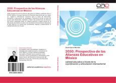 Borítókép a  2030: Prospectiva de las Alianzas Educativas en México - hoz