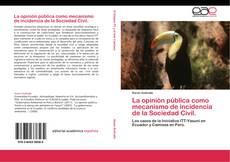 La opinión pública como mecanismo de incidencia de la Sociedad Civil. kitap kapağı
