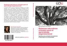 Buchcover von Sistemas educativos virtuales para el aprendizaje organizacional