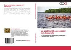 Bookcover of La problemática espacial del desarrollo