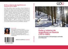 Portada del libro de Exilio y retorno de argentinos en Suecia (1973-1985)