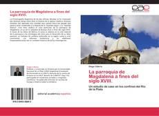 Portada del libro de La parroquia de Magdalena a fines del siglo XVIII.
