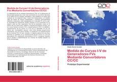 Bookcover of Medida de Curvas I-V de Generadores FVs Mediante Convertidores CC/CC