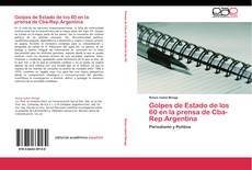 Bookcover of Golpes de Estado de los 60 en la prensa de Cba-Rep.Argentina