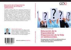 Couverture de Educación de la Capacidad de Organización de la Vida en adolescentes