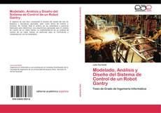 Portada del libro de Modelado, Análisis y Diseño del Sistema de Control de un Robot Gantry