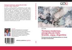 Bookcover of Tiempos modernos, etnografia de Valle Grande, Jujuy, Argentina
