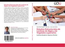 Bookcover of Estudios Estructurales de Lectinas de Algas y de Vegetales superiores