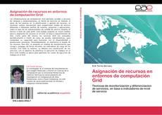 Bookcover of Asignación de recursos en entornos de computación Grid